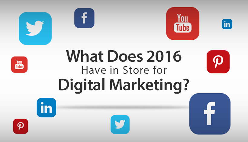 What does 2016 have in store for digital marketing?